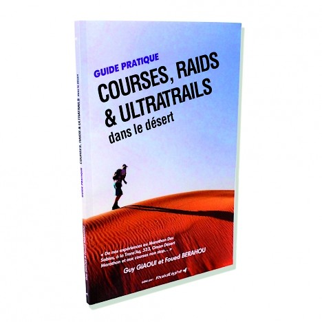 Guide Pratique - Courses, Raids et Ultratrails dans le desert