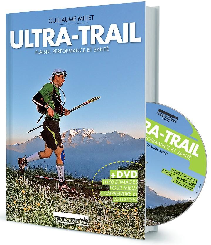 Ultra-trail  plaisir, performance et santé de Guillaume MILLET
